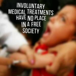 Involuntary medical treatments have no place in a free society.